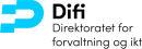 Direktoratet for forvaltning og IKT (Difi)